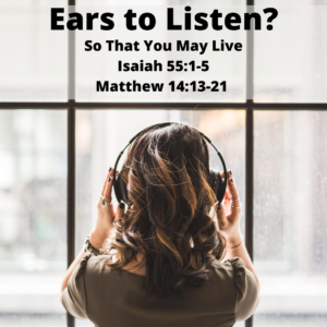 Ears to Listen So That You May Hear