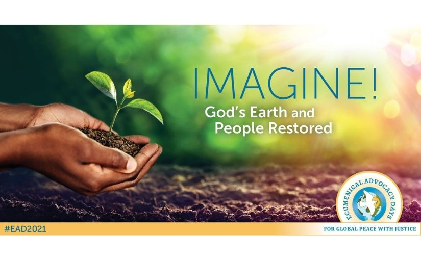 """Imagine! God's Earth and People Restored"""